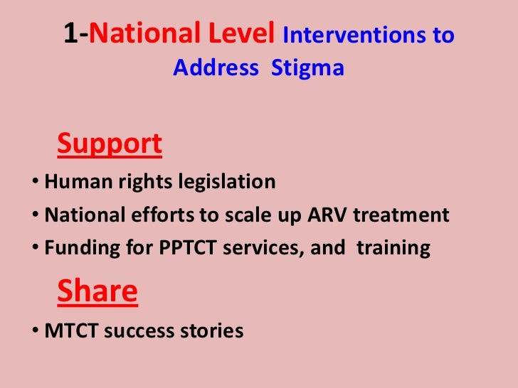 efforts to deal with aids related stigma Experiences of stigma hiv stigma, treatment and prevention  efforts to reduce hiv and aids-related stigma and discrimination have not adequately matched the .