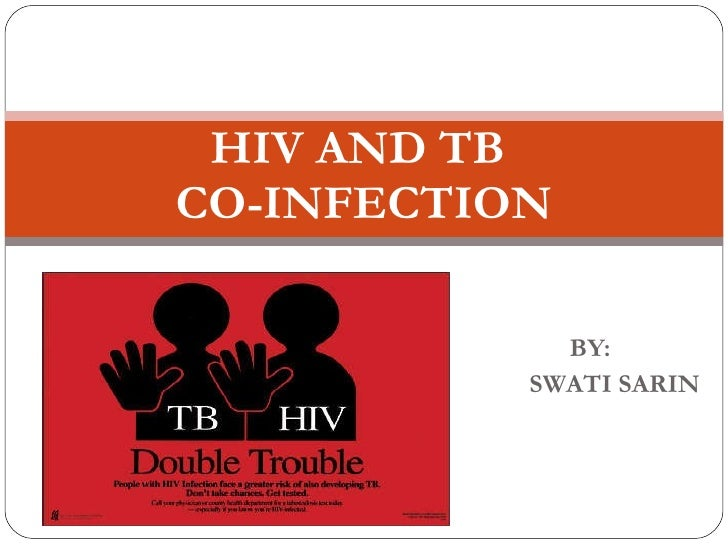 BY: SWATI SARIN HIV AND TB  CO-INFECTION