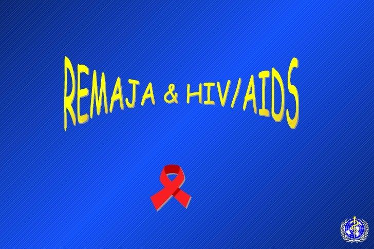 REMAJA & HIV/AIDS