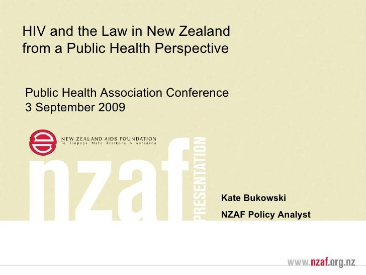 Kate Bukowski NZAF Policy Analyst HIV and the Law in New Zealand  from a Public Health Perspective Public Health Associati...