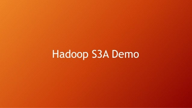 Hadoop S3A Demo