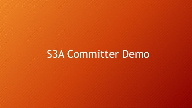 S3A Committer Demo