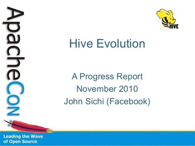 Hive Evolution A Progress Report November 2010 John Sichi (Facebook)