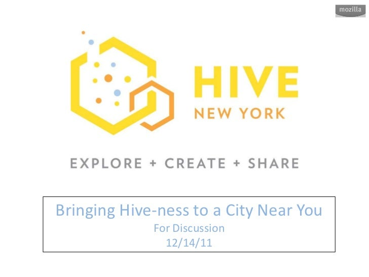 Bringing Hive-ness to a City Near You             For Discussion               12/14/11