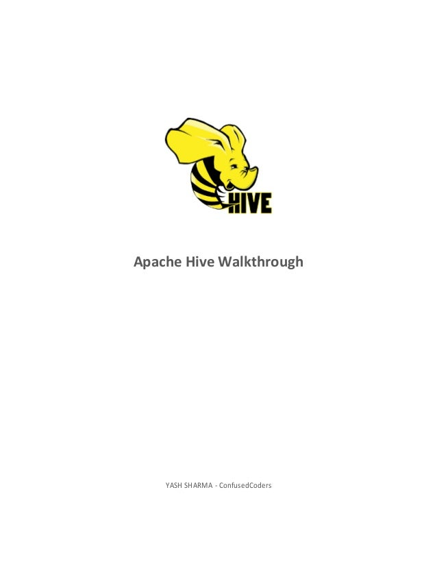 Apache Hive Walkthrough    YASH SHARMA - ConfusedCoders