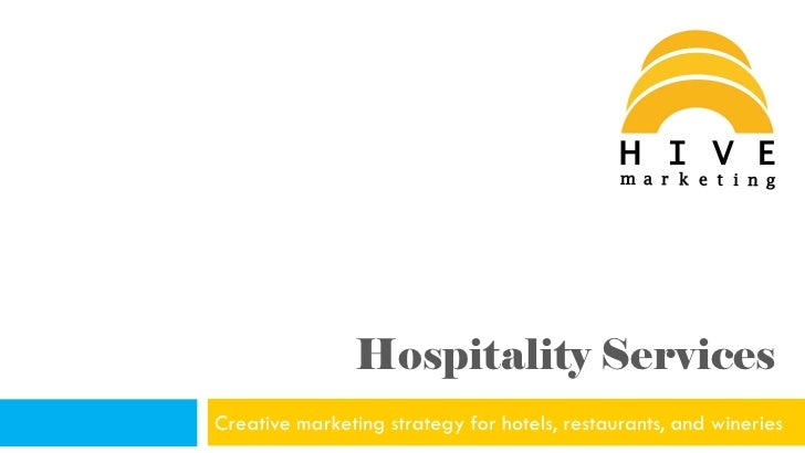 Hospitality ServicesCreative marketing strategy for hotels, restaurants, and wineries