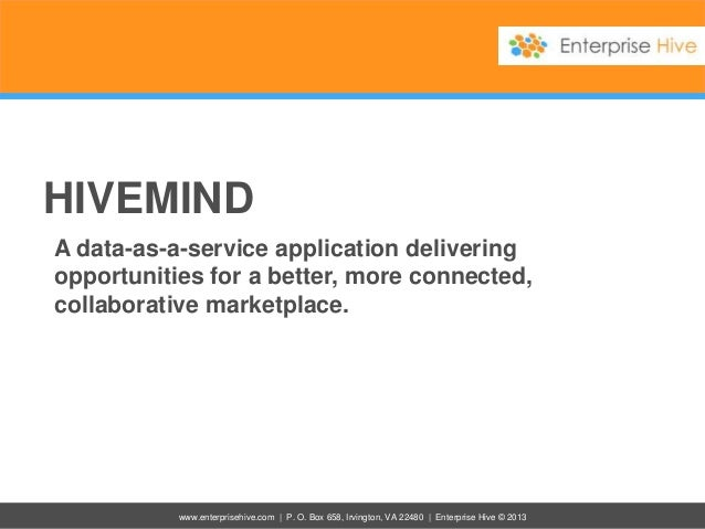 HIVEMIND A data-as-a-service application delivering opportunities for a better, more connected, collaborative marketplace....
