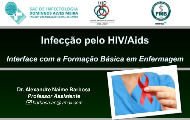Dr. Alexandre Naime Barbosa     Professor Assistente    barbosa.an@ymail.com