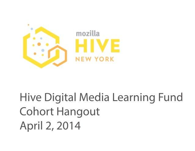 HiveDigitalMediaLearningFund CohortHangout April2,2014