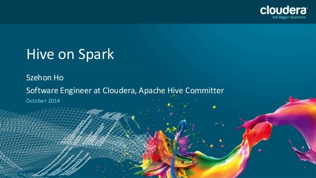 1  Headline Goes Here  Speaker Name or Subhead Goes Here  DO NOT USE PUBLICLY  Hive on Spark PRIOR TO 10/23/12  Szehon Ho ...