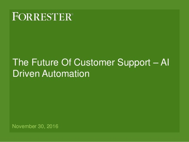 The Future Of Customer Support – AI Driven Automation November 30, 2016