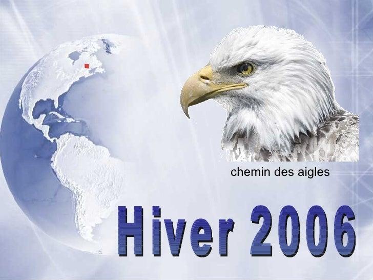 . chemin des aigles Hiver 2006