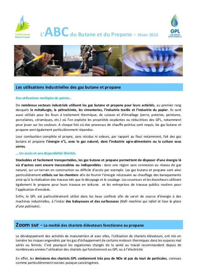 L'  ABC du Butane et du Propane  – Hiver 2013  Les utilisations industrielles des gaz butane et propane Des utilisations m...