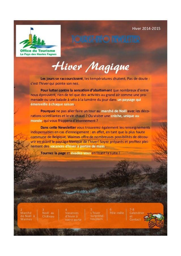 Hiver 2014-2015  Tourist-Info Newsletter  Hiver Magique  Les jours se raccourcissent, les températures chutent. Pas de dou...