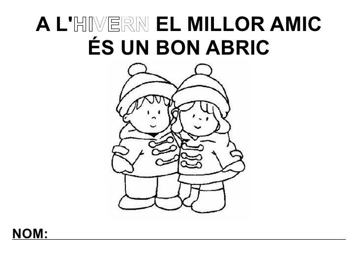 A LHIVERN EL MILLOR AMIC       ÉS UN BON ABRICNOM: