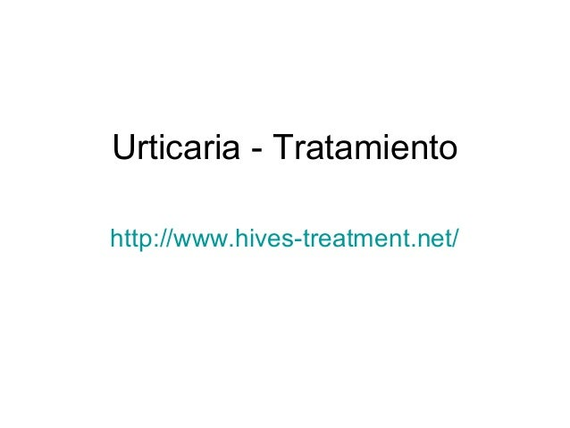 Urticaria - Tratamiento http://www.hives-treatment.net/
