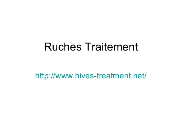 Ruches Traitement http://www.hives-treatment.net/