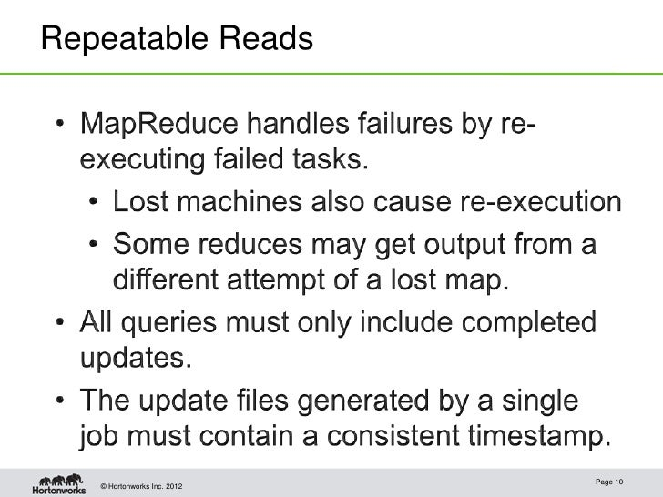 Repeatable Reads                             Page 10   © Hortonworks Inc. 2012