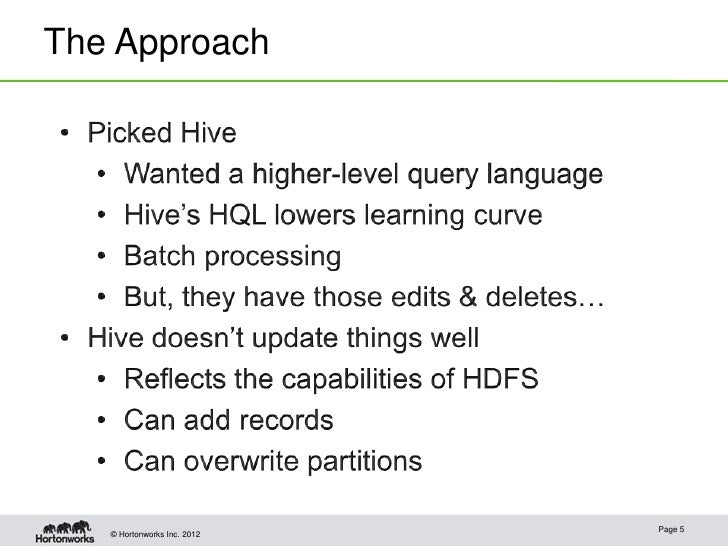 The Approach                             Page 5   © Hortonworks Inc. 2012