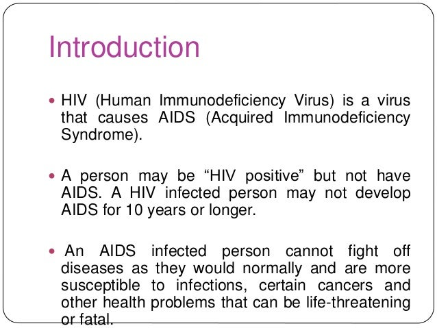 introduction to hiv aids Becky kuhn, md, co-founder of global lifeworks, covers critical basic information about hiv and aids hiv is a virus that causes the disease aids, which can be fatal.