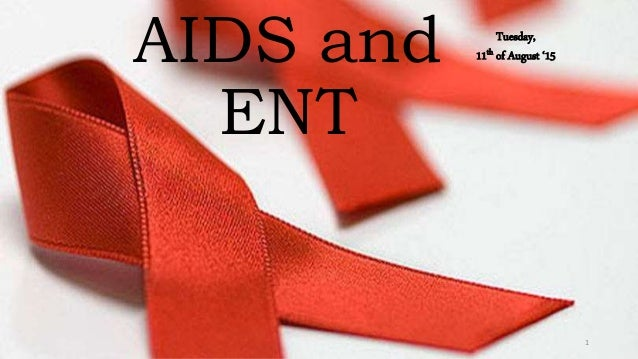 AIDS and ENT 1 Tuesday, 11th of August '15