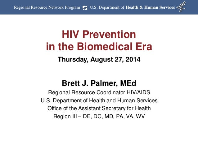 Regional Resource Network Program U.S. Department of Health & Human Services  HIV Prevention  in the Biomedical Era  Thurs...