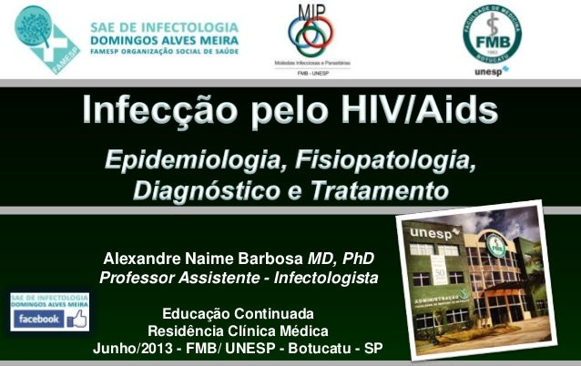 Alexandre Naime Barbosa MD, PhDProfessor Assistente - InfectologistaEducação ContinuadaResidência Clínica MédicaJunho/2013...