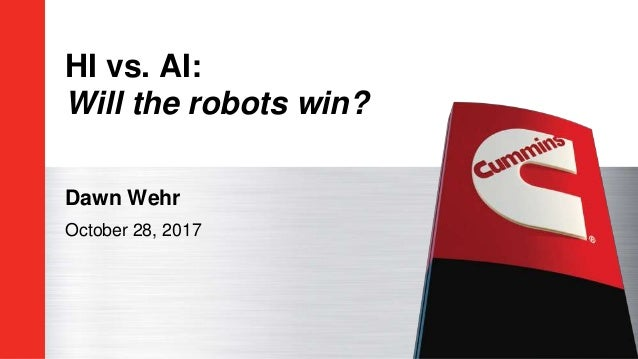 HI vs. AI: Will the robots win? Dawn Wehr October 28, 2017