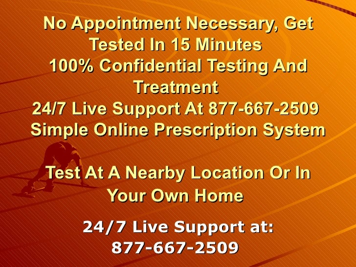 No Appointment Necessary, Get Tested In 15 Minutes  100% Confidential Testing And Treatment  24/7 Live Support At 877-667-...