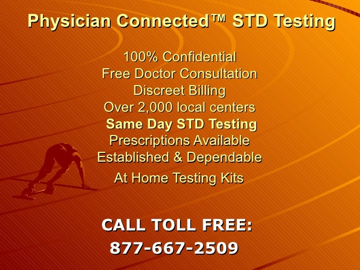 Physician Connected™ STD Testing     100% Confidential  Free Doctor Consultation  Discreet Billing  Over 2,000 local cente...