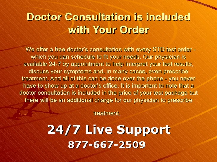 Doctor Consultation is included with Your Order  We offer a free doctor's consultation with every STD test order - which...
