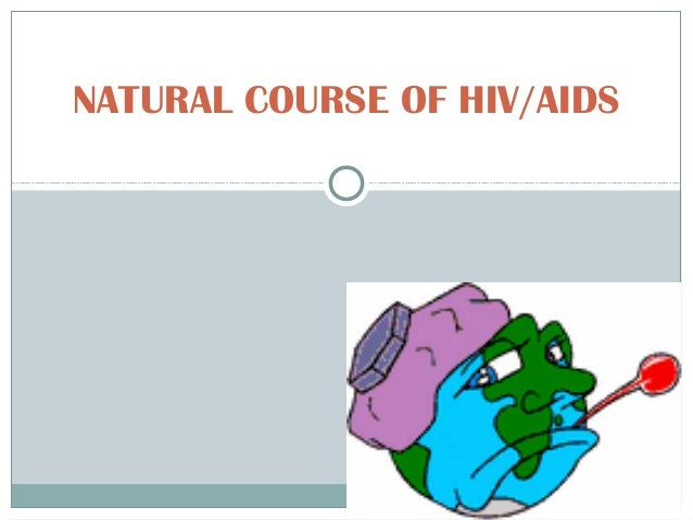 NATURAL COURSE OF HIV/AIDS