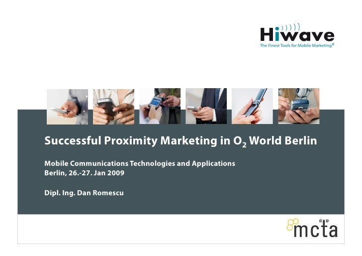 Successful Proximity Marketing in O2 World Berlin Mobile Communications Technologies and Applications Berlin, 26.-27. Jan ...