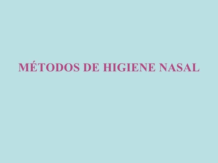 MÉTODOS DE HIGIENE NASAL