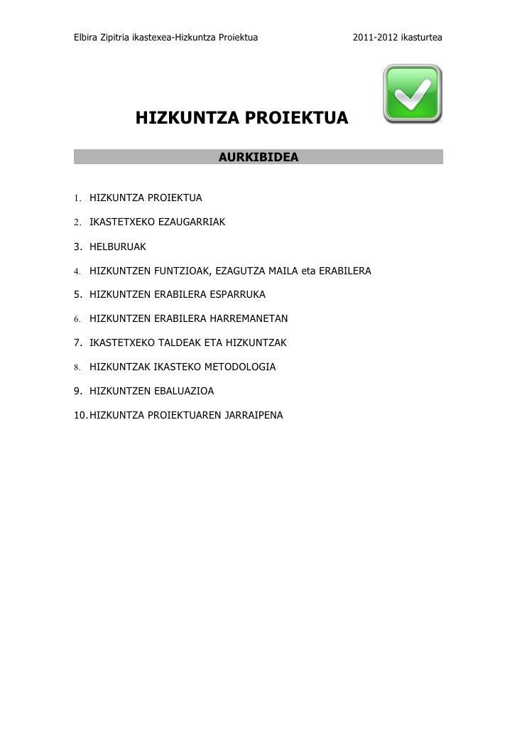 Elbira Zipitria ikastexea-Hizkuntza Proiektua    2011-2012 ikasturtea              HIZKUNTZA PROIEKTUA                    ...