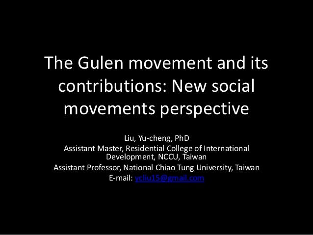 The Gulen movement and its contributions: New social  movements perspective                      Liu, Yu-cheng, PhD    Ass...