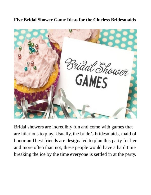 five bridal shower game ideas for the clueless bridesmaids bridal showers are incredibly fun and come