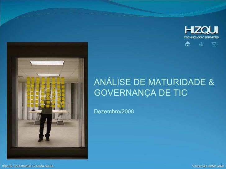 HIZQUI TECHNOLOGY SERVICES ANÁLISE DE MATURIDADE &  GOVERNANÇA DE TIC Dezembro/2008