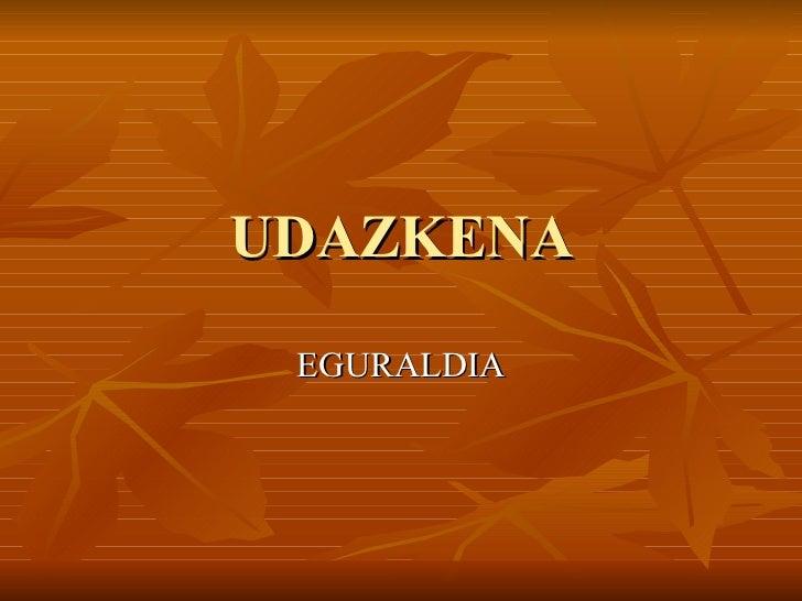 UDAZKENA EGURALDIA