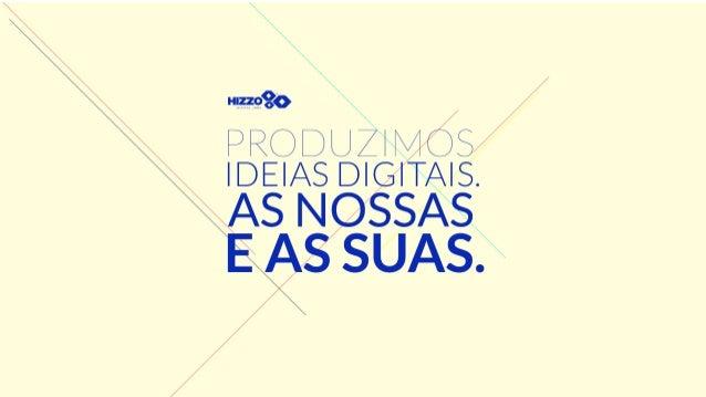 A hizzo é uma produtora digital que nasceu como startup.   Como startup somos empreendedores e acreditamos e produzimos no...