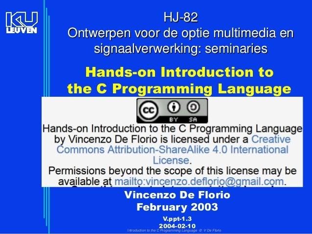 HJ-82 Ontwerpen voor de optie multimedia en signaalverwerking: seminaries  Hands-on Introduction to the C Programming Lang...