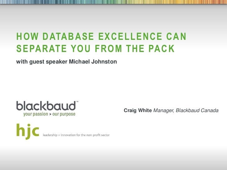 HOW DATABASE EXCELLENCE CAN   SEPARATE YOU FROM THE PACK   with guest speaker Michael Johnston                            ...