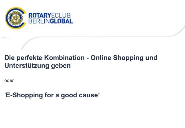 Die perfekte Kombination - Online Shopping undUnterstützung gebenoder'E-Shopping for a good cause'
