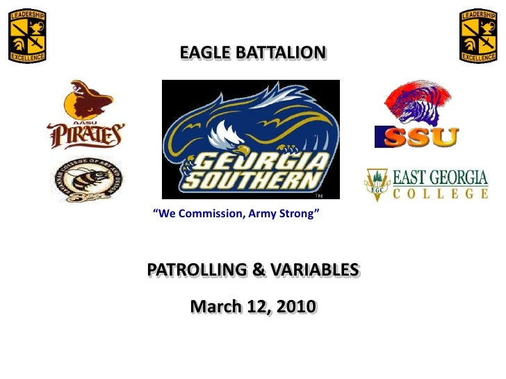 """EAGLE BATTALION<br />PATROLLING & VARIABLES<br />March 10, 2010<br />""""We Commission, Army Strong""""<br />"""