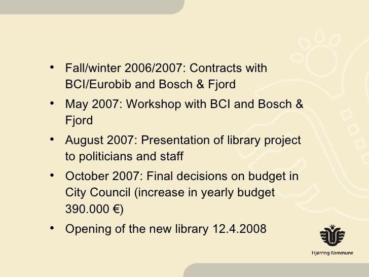 <ul><li>Fall/winter 2006/2007: Contracts with BCI/Eurobib and Bosch & Fjord </li></ul><ul><li>May 2007: Workshop with BCI ...