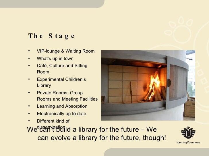 The Stage <ul><li>VIP-lounge & Waiting Room </li></ul><ul><li>What's up in town </li></ul><ul><li>Café, Culture and Sittin...