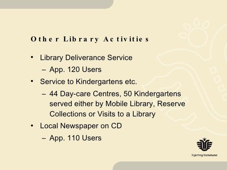 Other Library Activities <ul><li>Library Deliverance Service </li></ul><ul><ul><li>App. 120 Users </li></ul></ul><ul><li>S...