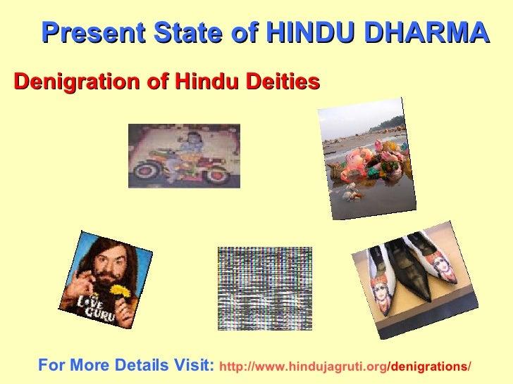 Present State of HINDU DHARMA Denigration of Hindu Deities For More Details Visit:  http:// www.hindujagruti.org /denigrat...
