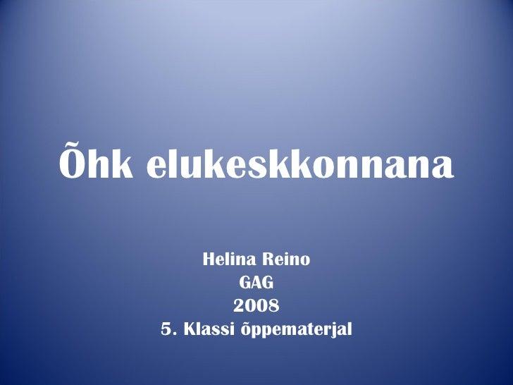Õhk elukeskkonnana Helina Reino GAG 2008 5. Klassi õppematerjal