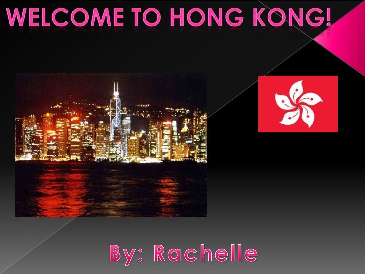 Welcome to Hong Kong!<br />By: Rachelle<br />